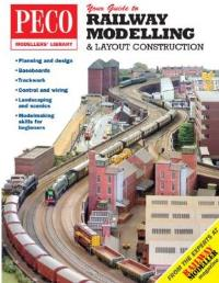 Your Guide to Railway Modelling & Layout Construction from Peco magazine