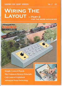 "Booklet - ""Shows You How"" Series - Wiring the Layout Part 2: For the More Advanced"