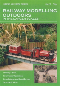 "Booklet - ""Shows You How"" Series - Railway Modelling Outdoors in the Larger Scales"