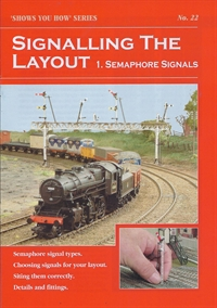 "Booklet - ""Shows You How"" Series - Signalling the Layout Part 1: Semaphore Signals"